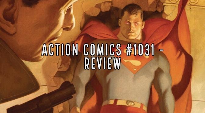 Action Comics #1031 – Review
