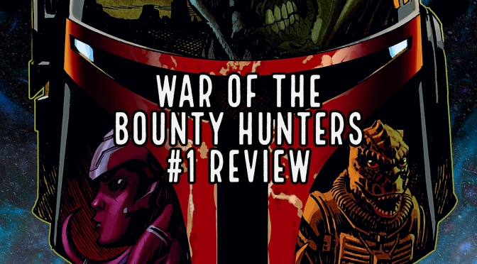 Star Wars: War OF The Bounty Hunters #1 Review