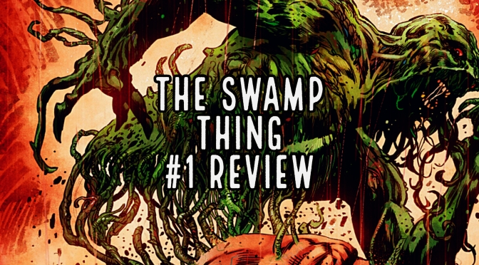The Swamp Thing #1 Review