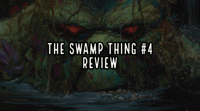 The Swamp Thing #4 Review