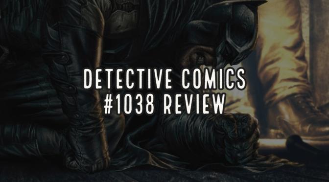 Detective Comics #1038 Review