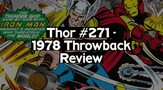 The Mighty Thor #271 – Throwback Review