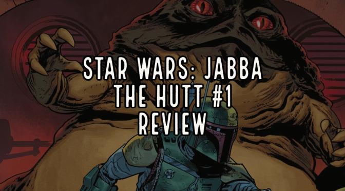 Star Wars: Jabba The Hutt #1 Review