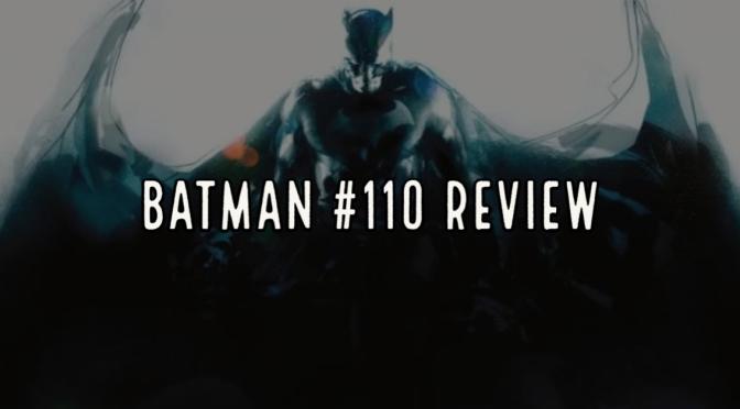 Batman #110 Review