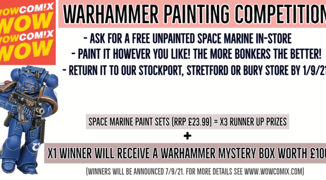 £100 Of New Warhammer Up For Grabs When You Enter Our In-Store Painting Competition in August! (Updated)