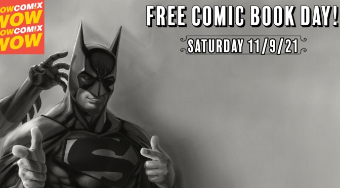 WOW COMIX FREE COMIC BOOK DAY – 11/9/21